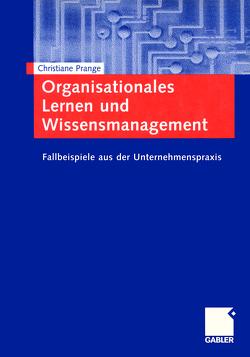 Organisationales Lernen und Wissensmanagement von Prange,  Christiane