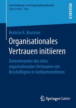 Organisationales Vertrauen initiieren von Bruckner,  Beatrice K.