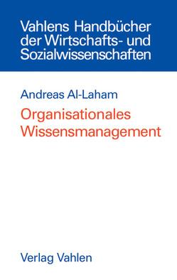 Organisationales Wissensmanagement von Al-Laham,  Andreas
