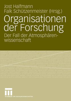 Organisationen der Forschung von Halfmann,  Jost, Schützenmeister,  Falk