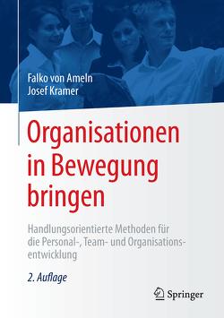 Organisationen in Bewegung bringen von Kramer,  Josef, von Ameln,  Falko