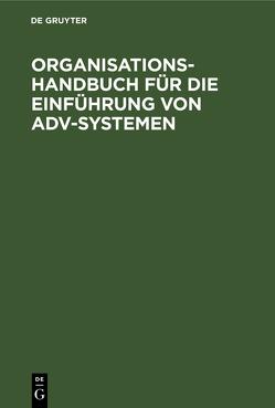 Organisations-Handbuch für die Einführung von ADV-Systemen von Parisini,  Eberhard, Wächter,  Otto