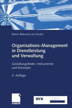 Organisations-Management in Dienstleistung und Verwaltung von Bokranz,  Rainer, Kasten,  Lars