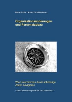 Organisationsänderungen und Personalabbau von Düsterwald,  Robert Erich, Schüer,  Bärbel
