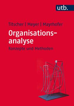 Organisationsanalyse von Mayrhofer,  Wolfgang, Meyer,  Michael, Titscher,  Stefan