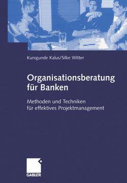 Organisationsberatung für Banken von Kalus,  Kunigunde, Witter,  Silke