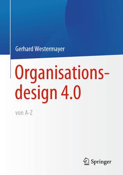 Organisationsdesign 4.0 von A-Z. von Westermayer,  Gerhard