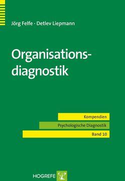 Organisationsdiagnostik von Felfe,  Jörg, Liepmann,  Detlev