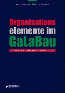 Organisationselemente im GaLaBau von Niesel,  Alfred, Thieme-Hack,  Martin, Thomas,  Jens, Wietersheim,  Mark von