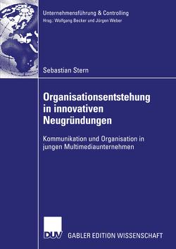 Organisationsentstehung in innovativen Neugründungen von Stern,  Sebastian