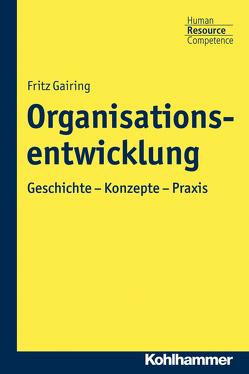 Organisationsentwicklung von Gairing,  Fritz, Haubrock,  Alexander