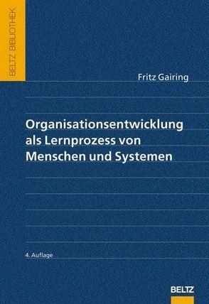 Organisationsentwicklung als Lernprozess von Menschen und Systemen von Gairing,  Fritz, König,  Eckard