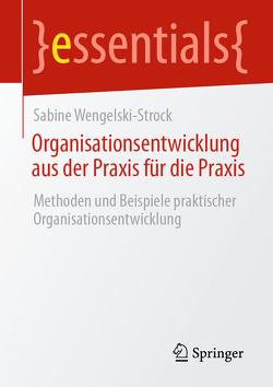Organisationsentwicklung aus der Praxis für die Praxis von Wengelski-Strock,  Sabine