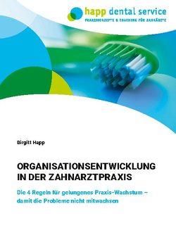 Organisationsentwicklung in der Zahnarztpraxis von Happ,  Birgitt