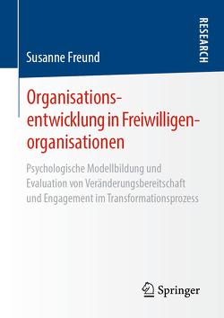 Organisationsentwicklung in Freiwilligenorganisationen von Freund,  Susanne