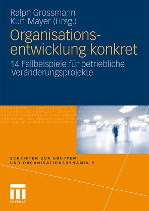 Organisationsentwicklung konkret von Großmann,  Ralph, Mayer,  Kurt