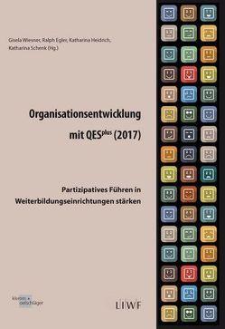 Organisationsentwicklung mit QESplus (2017) von Egler,  Ralph, Heidrich,  Katharina, Schenk,  Katharina, Wiesner,  Gisela