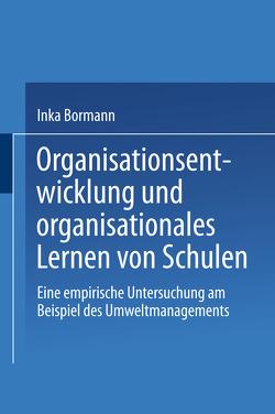 Organisationsentwicklung und organisationales Lernen von Schulen von Bormann,  Inka