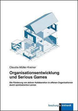 Organisationsentwicklung und Serious Games von Müller- Kreiner,  Claudia