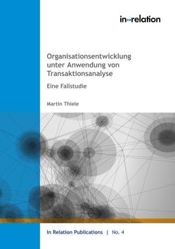 Organisationsentwicklung unter Anwendung von Transaktionsanalyse von Thiele,  Martin