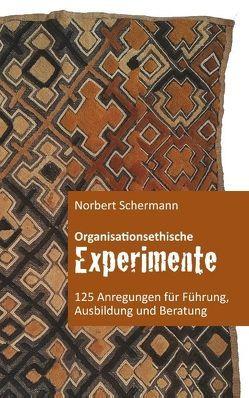 Organisationsethische Experimente von Schermann,  Norbert