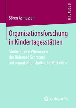 Organisationsforschung in Kindertagesstätten von Asmussen,  Soeren
