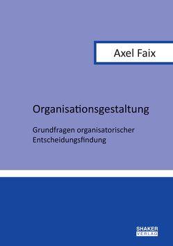 Organisationsgestaltung von Faix,  Axel