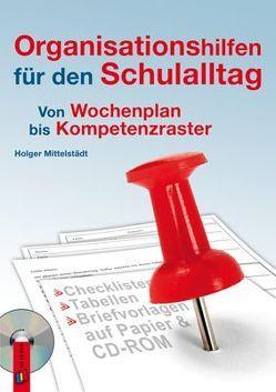 Organisationshilfen für den Schulalltag von Mittelstädt,  Holger