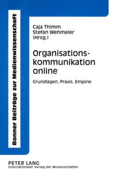 Organisationskommunikation online von Thimm,  Caja, Wehmeier,  Stefan