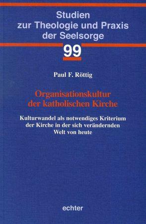 Organisationskultur der katholischen Kirche von Röttig,  Paul F.