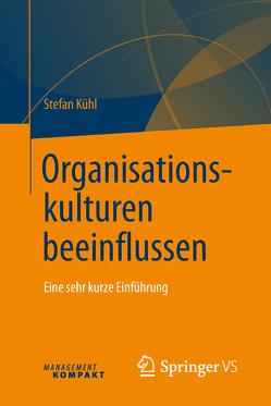 Organisationskulturen beeinflussen von Kühl,  Stefan
