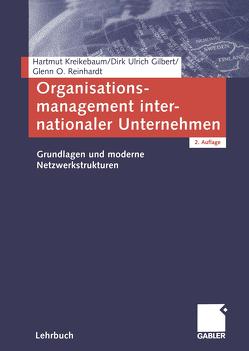 Organisationsmanagement internationaler Unternehmen von Gilbert,  Dirk Ulrich, Kreikebaum,  Hartmut, Reinhardt,  Glenn