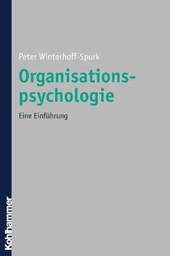 Organisationspsychologie von Winterhoff-Spurk,  Peter