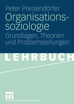 Organisationssoziologie von Preisendörfer,  Peter