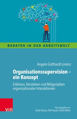 Organisationssupervision – ein Konzept von Gotthardt-Lorenz,  Angela
