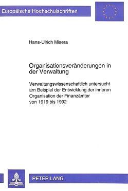 Organisationsveränderungen in der Verwaltung von Misera,  Hans-Ulrich