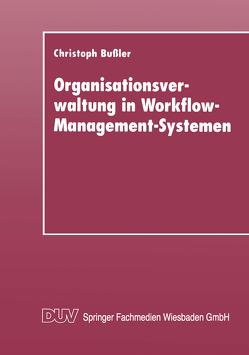 Organisationsverwaltung in Workflow-Management-Systemen von Bußler,  Christoph