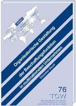 Organisatorische Gestaltung der Beschaffungsfunktion in multinationalen Unternehmen von Bauer,  Sebastian