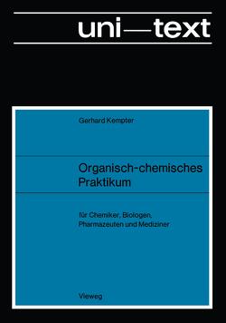 Organisch-chemisches Praktikum von Kempter,  Gerhard
