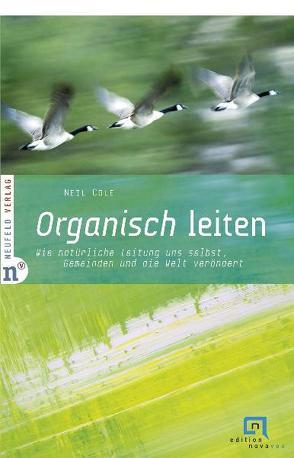 Organisch leiten von Cole,  Neil, Giese,  Tobias, Hoenisch,  Florian