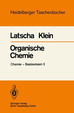 Organische Chemie von Klein,  H. A., Latscha,  H. P.