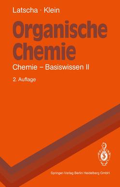 Organische Chemie von Klein,  Helmut A., Latscha,  Hans P.