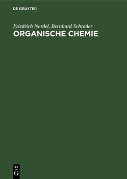 Organische Chemie von Nerdel,  Friedrich, Schrader,  Bernhard