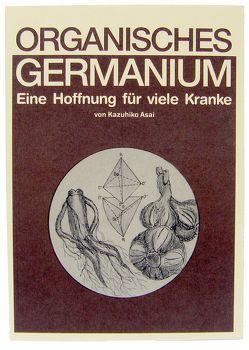 Organisches Germanium von Asai,  Kazuhiko