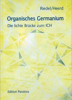 Organisches Germanium von Heerd, Riedel