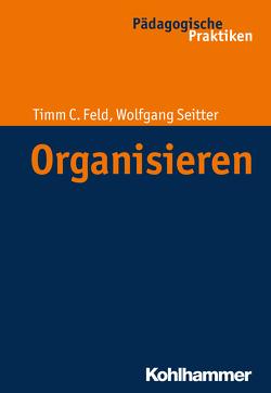 Organisieren von Egloff,  Birte, Feld,  Timm Cornelius, Helsper,  Werner, Kade,  Jochen, Lueders,  Christian, Radtke,  Frank Olaf, Seitter,  Wolfgang, Thole,  Werner