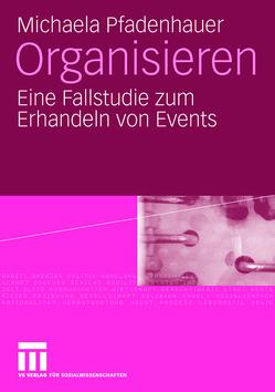 Organisieren von Pfadenhauer,  Michaela