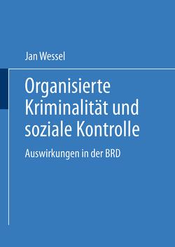 Organisierte Kriminalität und soziale Kontrolle von Wessel,  Jan