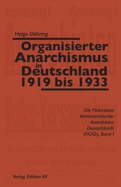 Organisierter Anarchismus in Deutschland 1919 bis 1933 von Döhring,  Helge