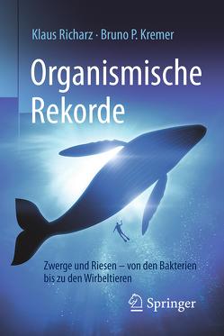 Organismische Rekorde von Kremer,  Bruno P., Richarz,  Klaus